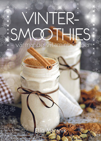 Vinter-Smoothies värmande vitaminbomber